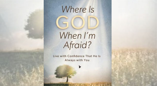 'Where Is God When I'm Afraid?'