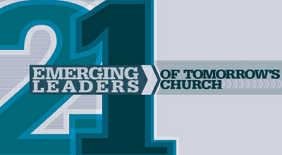 21 Emerging Leaders of Tomorrow's Church